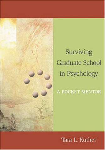 Surviving Graduate School In Psychology: A Pocket Mentor