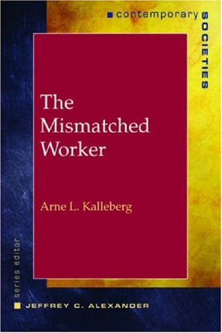 The Mismatched Worker (Contemporary Societies Series)