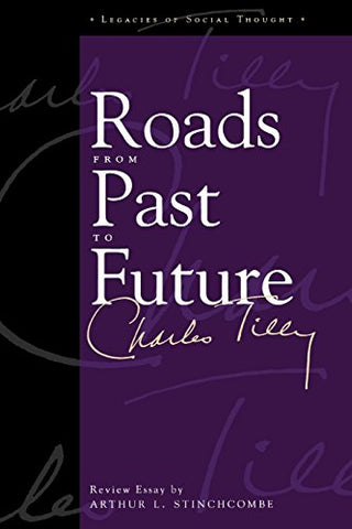 Roads From Past To Future (Legacies Of Social Thought Series)