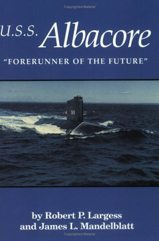 U.S.S. Albacore: Forerunner Of The Future' (Publication (Portsmouth Marine Society),25.) (Publication (Portsmouth Marine Society),25.)