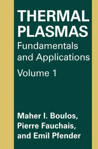 Thermal Plasmas: Fundamentals And Applications (Advances In Experimental Medicine & Biology (Springer))