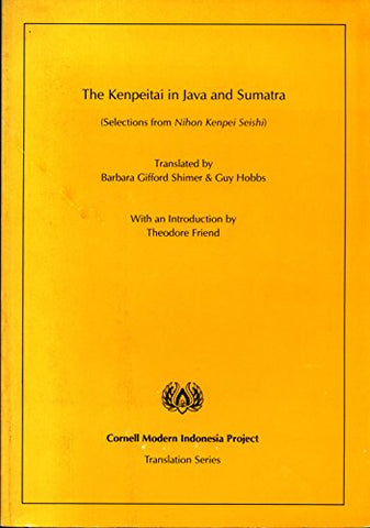 The Kenpeitai In Java And Sumatra: Selections From Nihon Kenpei Seishi