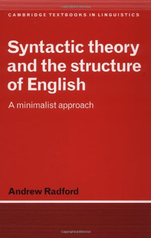 Syntactic Theory And The Structure Of English: A Minimalist Approach (Cambridge Textbooks In Linguistics)