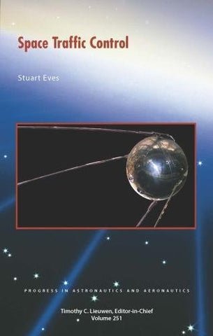 Space Traffic Control (Progress In Astronautics And Aeronautics Series)