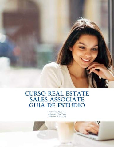 Curso Real Estate Sales Associate - Gua De Estudio: Guia De Ayuda Para Los Estudiantes De Real Estate Sales Associate (Spanish Edition)