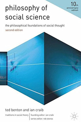 Philosophy Of Social Science: The Philosophical Foundations Of Social Thought (Traditions In Social Theory)