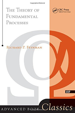 Theory Of Fundamental Processes (Advanced Books Classics)