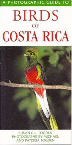 Photographic Guide To The Birds Of Costa Rica