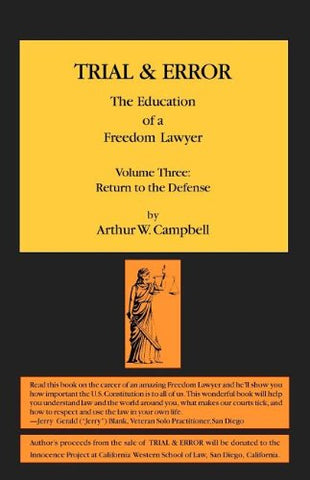 Trial & Error: The Education Of A Freedom Lawyer, Volume Three: Return To The Defense