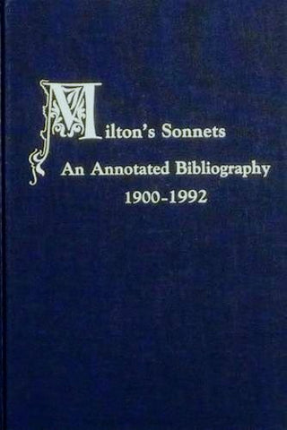 Milton'S Sonnets: An Annotated Bibliography, 1900-1992 (Medieval And Renaissance Texts And Studies)