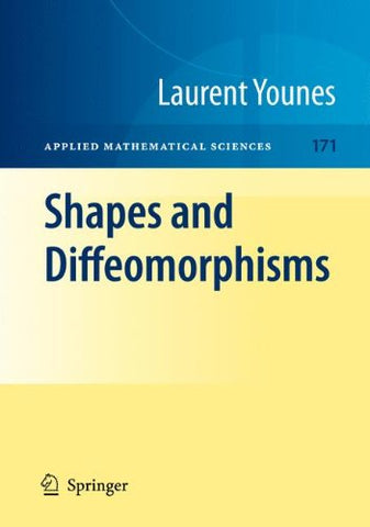Shapes And Diffeomorphisms (Applied Mathematical Sciences, Vol. 171)