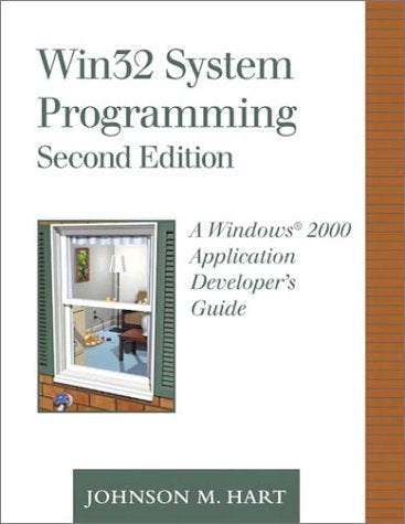 Win32 System Programming: A Windows 2000 Application Developer'S Guide (2Nd Edition)