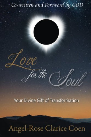 Love For The Soul: Your Divine Gift Of Transformation