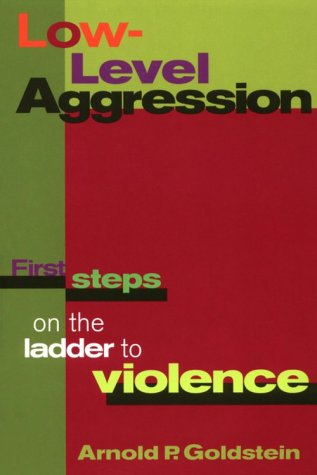 (Out Of Print)Low Level Aggression: First Steps On The Ladder To Violence