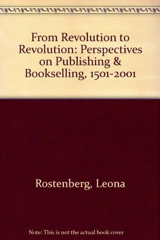 From Revolution To Revolution: Perspectives On Publishing And Bookselling