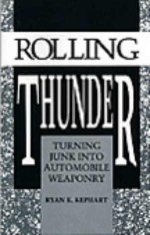 Rolling Thunder: Turning Junk Into Automobile Weaponry