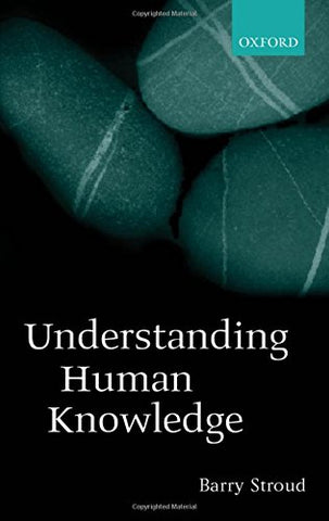 Understanding Human Knowledge: Philosophical Essays