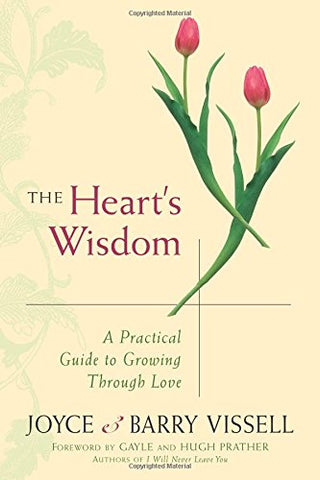 Heart'S Wisdom: A Practical Guide To Growing Through Love