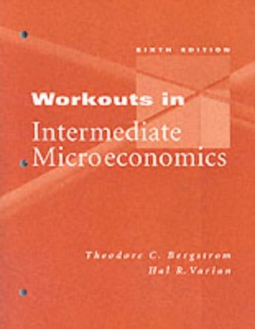 Workouts In Intermediate Microeconomics