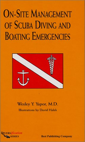 On Site Management Of Scuba Diving And Boating Emergencies