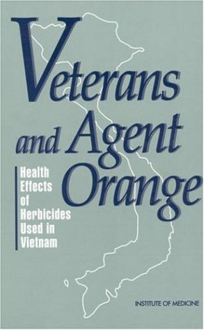 Veterans And Agent Orange: Health Effects Of Herbicides Used In Vietnam