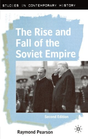 The Rise And Fall Of The Soviet Empire: Second Edition