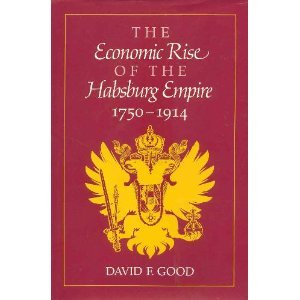The Economic Rise Of The Habsburg Empire: 1750-1914