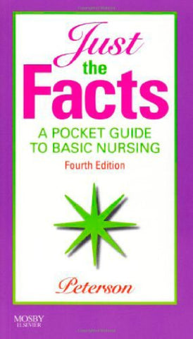 Just The Facts: A Pocket Guide To Basic Nursing, 4E