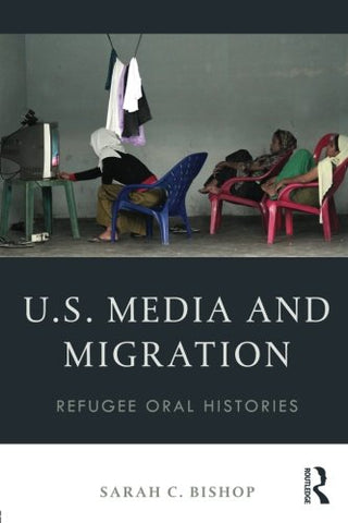 U.S. Media And Migration: Refugee Oral Histories