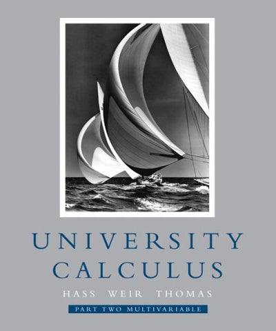 University Calculus, Part Two (Multivariable, Chap 8-14) (Pt. 2, Chapters 9-14)