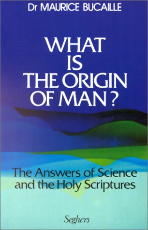 What Is The Origin Of Man?: Answers Of Science And The Holy Scriptures