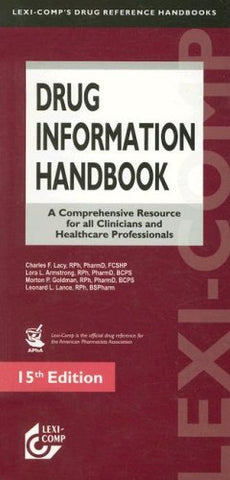 Drug Information Handbook: A Comprehensive Resource For All Clinicians And Healthcare Professionals (Lexi Comp'S Drug Information Handbooks)