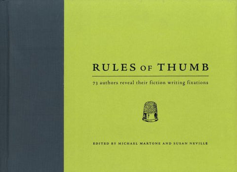 Rules Of Thumb: 71 Authors Reveal Their Fiction Writing Fixations
