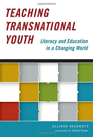 Teaching Transnational Youth - Literacy And Education In A Changing World (Language And Literacy) (Language And Literacy Series)