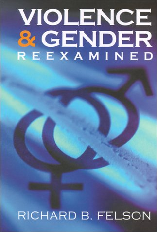 Violence And Gender Reexamined (Law And Public Policy: Psychology And The Social Sciences)