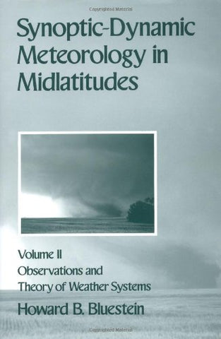 Synoptic-Dynamic Meteorology In Midlatitudes: Volume Ii: Observations And Theory Of Weather Systems