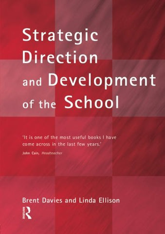 The New Strategic Direction And Development Of The School (School Leadership)