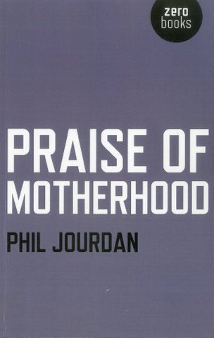 Praise Of Motherhood