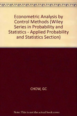 Econometric Analysis By Control Methods (Wiley Series In Probability And Mathematical Statistics)