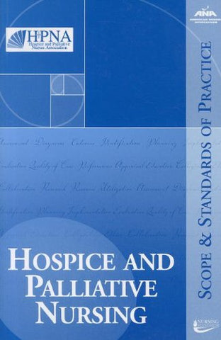 Hospice And Palliative Nursing: Scope And Standards Of Practice (American Nurses Association)