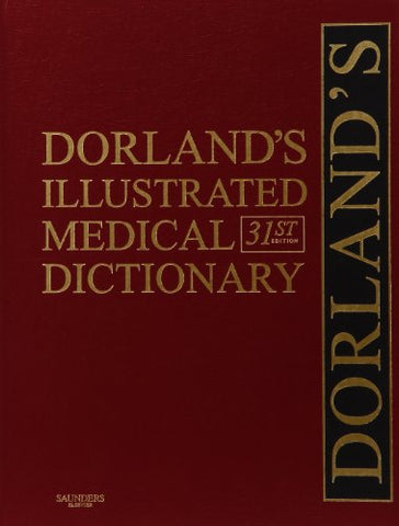 Dorland'S Illustrated Medical Dictionary, Deluxe Edition, 31E (Dorland'S Medical Dictionary)