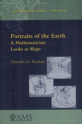 Portraits Of The Earth: A Mathematician Looks At Maps (Mathematical World)