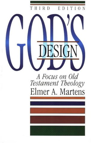 God'S Design: A Focus On Old Testament Theology