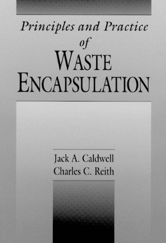 Principles And Practice Of Waste Encapsulation