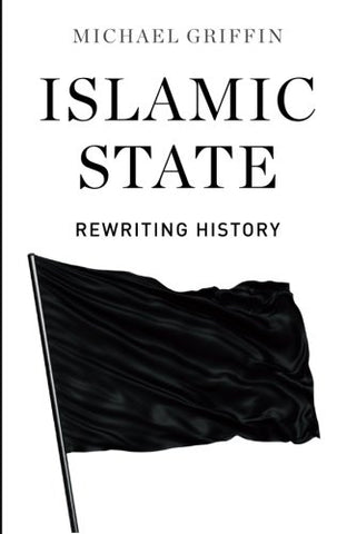 Islamic State: Rewriting History