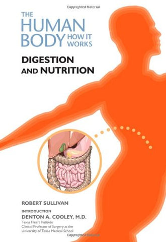 Digestion And Nutrition (Human Body: How It Works)