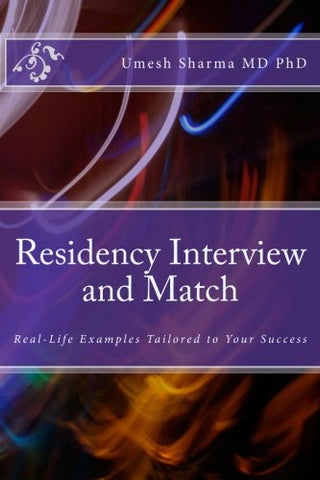 Residency Interview And Match: Real-Life Examples Tailored To Your Success