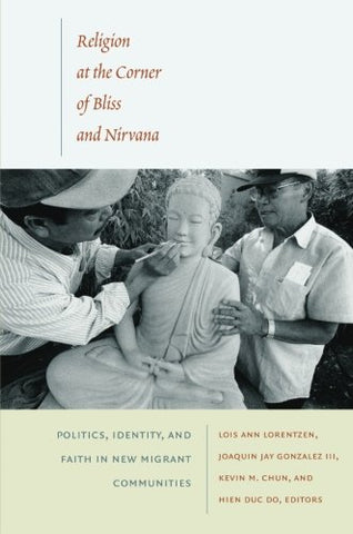 Religion At The Corner Of Bliss And Nirvana: Politics, Identity, And Faith In New Migrant Communities