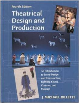 Theatrical Design And Production: An Intrduction To Scene Design And Construction, Lighting, Sound, Costume  And Makeup