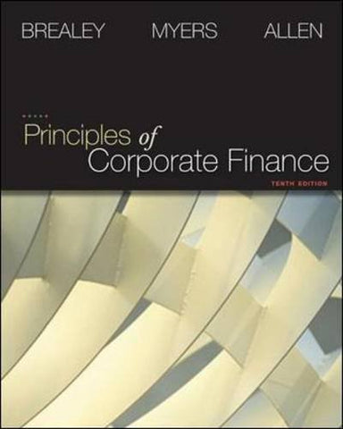 Principles Of Corporate Finance + Connect Plus (The Mcgraw-Hill/Irwin Series In Finance, Insurance, And Real Estate)